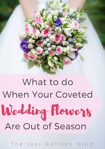 What to do when the wedding flowers you really want are out of season. #wedding #weddingplanning #weddingflowers #weddingbouquet #artificialflowers #silkflowers