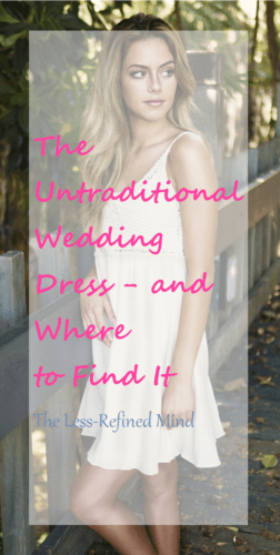 The Untraditional Wedding Dress - and Where to Find It