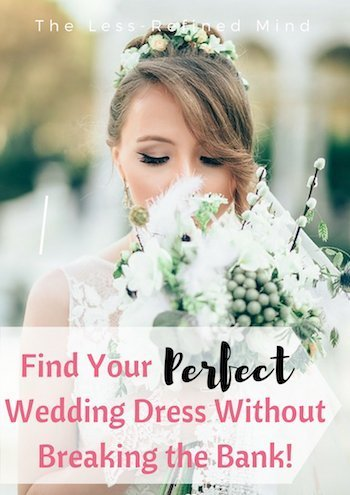 Your perfect wedding dress is affordable if you know where to look! This brilliant guide gives you hints and tips to make sure you find your dream wedding gown - without breaking the bank. #weddingtips #weddingdress #weddinggown #weddingideas