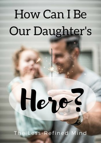 As a father, knowing the best way to protect your daughter can feel overwhelming. These are the things she most needs from you, over and above all else. Here's how to be your daughter's hero and set her up with a great foundation for future relationships.