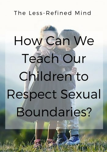 This is such an emotive topic, but it's also essential to educate our boys and girls to safeguard them as they get older. So how do we teach our children to respect sexual boundaries in a healthy way?
