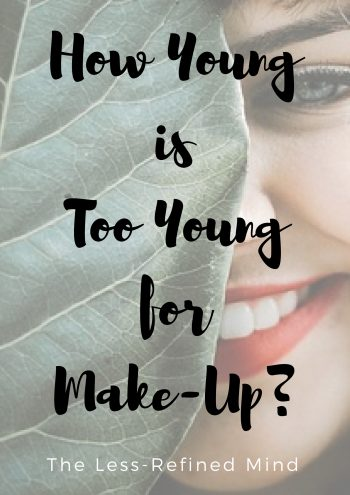 How young is too young for make-up? What's the right age to allow your young daughter to start experimenting with products?