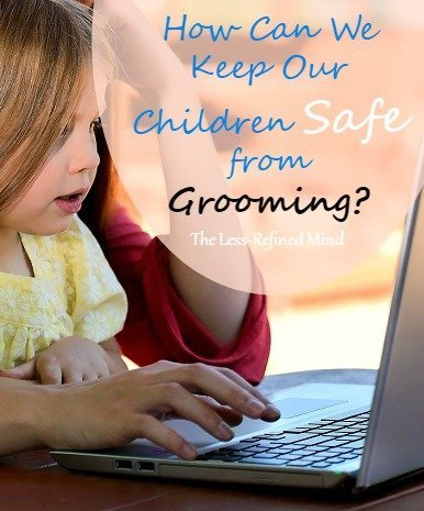 How Can We Keep Our Children Safe from Grooming