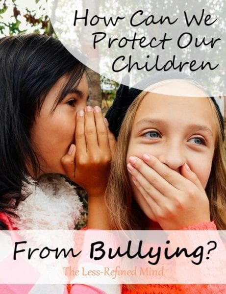 How Can We Protect Our Children From Bullying