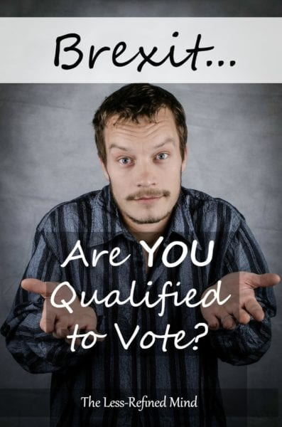 Brexit: Are You Qualified to Vote?