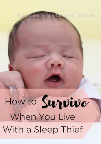 How to survive when you're a sleep-deprived mama living with a sleep thief. If your baby won't sleep, you need to know this tip on how to get more sleep. #sleepdeprivation #sleepdeprived #babysleep #sleepthief