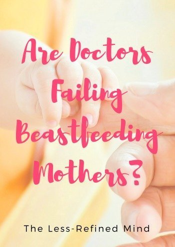 New mums are too often not getting the support they need to successfully breastfeed. We know they receive inadequate support, but are doctors guilty of failing new mums who wish to breastfeed but require support to successfully breastfeed?