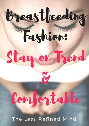 Breastfeeding fashion: Are you breastfeeding but also want to stay in trend and fashion forward? Check out my top tips for comfortable and practical breastfeeding clothes which are also fashionable.