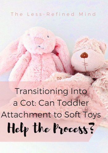When it comes to transitioning a toddler into their own room or a bigger bed, it's a bumpy road and any help is welcome. Does toddler attachment to soft toys help with moving a baby or toddler into a nursery or bigger bed?