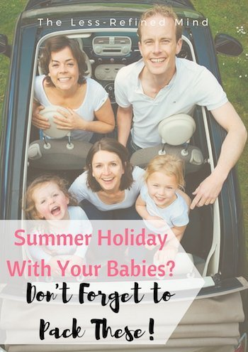 What should you #pack for a #family #hoilday #abroad? Is there much you need to remember now you're a parent and taking babies away on holiday? I've got you covered!