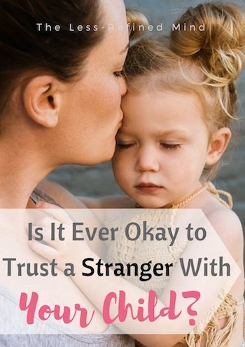 What would you do if you were alone with your children and needed help? Is it ever okay to trust a stranger with your child? #stranger #help