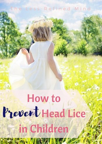 Check out these tips to prevent head lice in children, plus a brilliant treatment should it become necessary. #headlice #nits