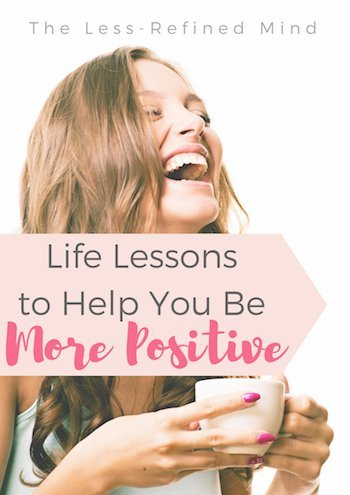 Do you want to be more positive? Try implementing these life lessons to reject negativity and invite more positivity into your life. #positivity