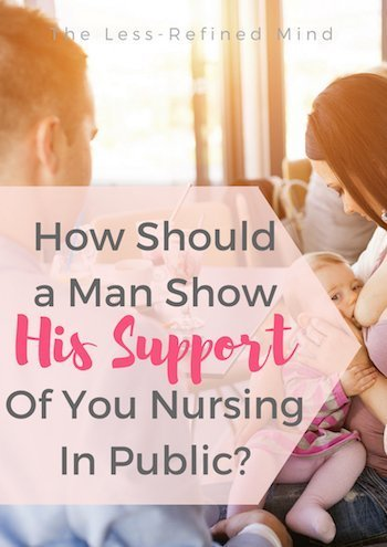 If you were nursing in public and a man approached you to be supportive, how would that make you feel? How would you want him to behave in order to make you comfortable? #breastfeeding #normalizebreastfeeding #breastfeedingetiquette #breastfeedinginpublic