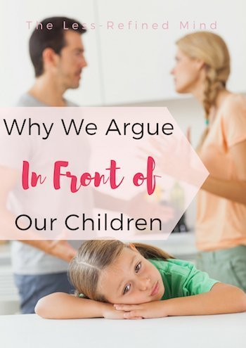 We argue in front of our children - here's why that's positive for the development of their mental and emotional health and not harmful to their wellbeing. #parentingguidearticles #parentingadvice #kidsmentalhealth #childrenwellbeing #kidsmentalhealth #childrenswellbeing #childdevelopment