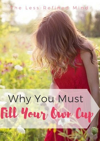 Why you must fill your own cup. #selfcare #fillyourowncup #fillyourcup