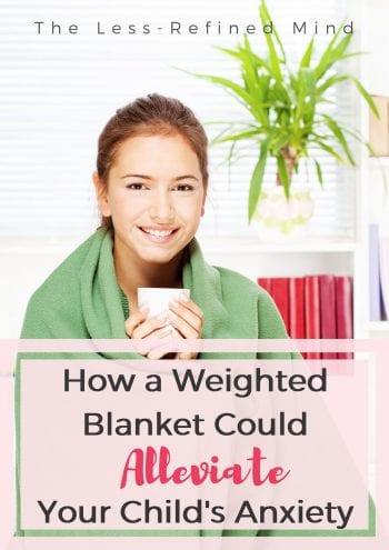 How a sensory weighted blanket could help ease symptoms of anxiety, autism, stress, OCD, and insomnia. If your child struggles with feelings of agitation and tension a weighted blanket could help bring relief and calm as it soothes and relaxes. #weightedblanket #autism #anxiety #stressrelief