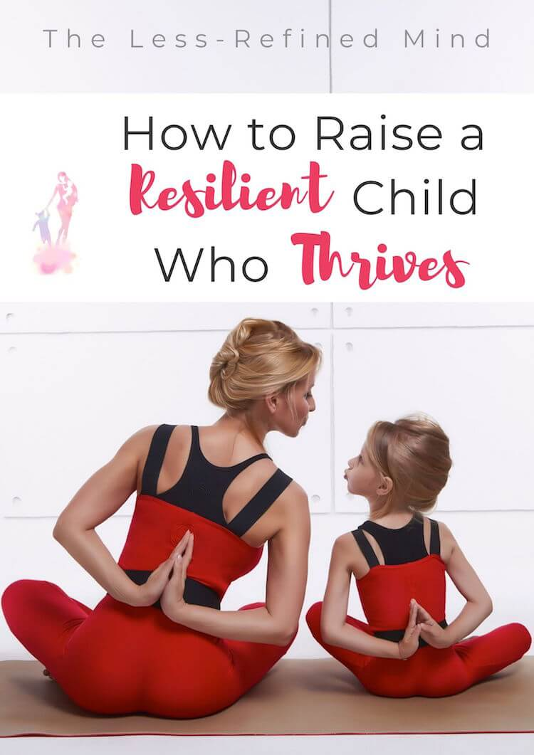 How to raise a resilient child who thrives, this post looks out how to cultivate good mental health for now and the future, by creating positive lifelong habits. Help your child's emotional development with these top tips! #parentingtips #parenting #parentingguide #parentingadvice