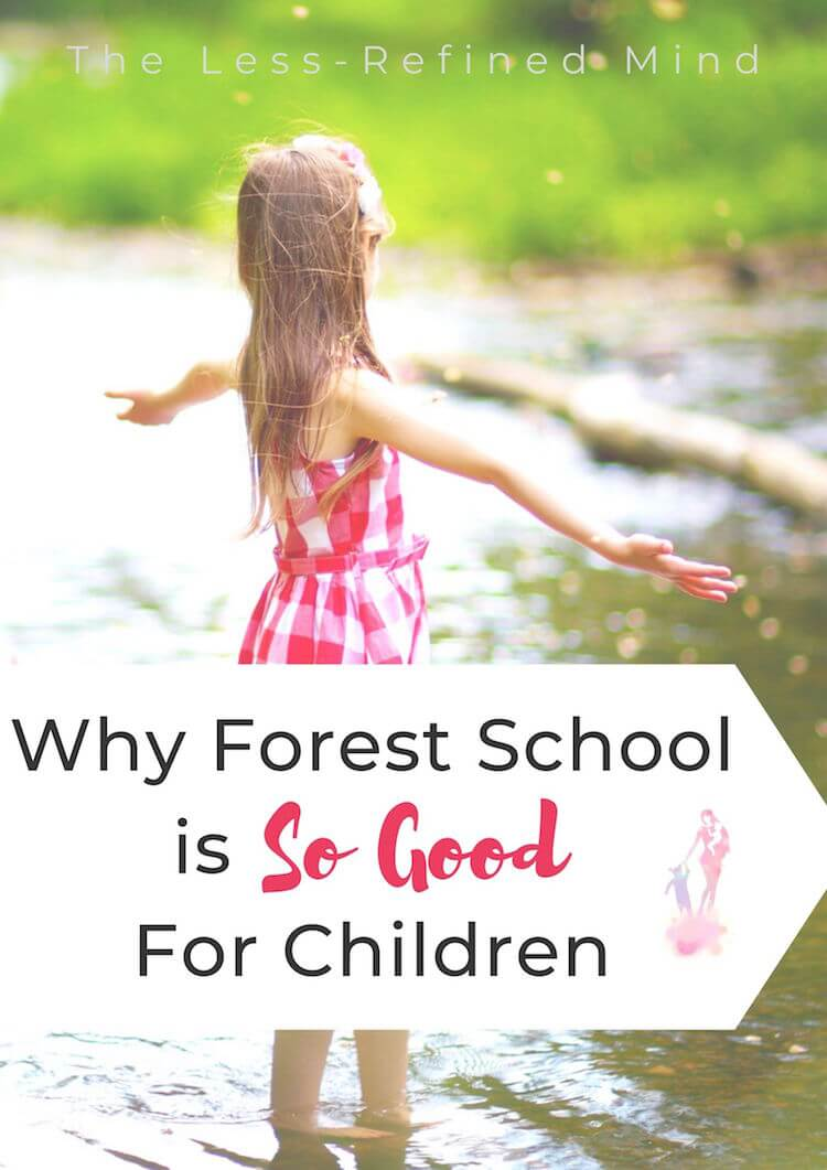 Why the Forest School approach to learning is so beneficial for children. #motessori #forestschool #learningthroughplay #sensoryplay #messyplay
