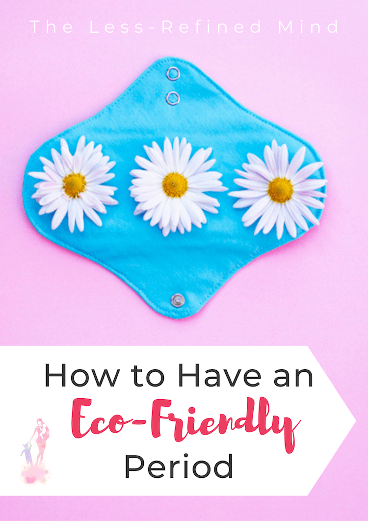 How to have an eco-friendly period, including reusable sanitary pads, period pants, menstrual cups, and organic tampons. #sustainability #reducereuserecycle #zerowasteliving #ethicalliving #plasticfree #menstruation #environmentalist #ethicallifestyle #plasticfreelifestyle #sustainability