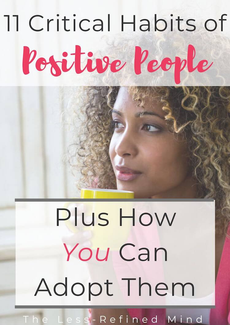 The 11 vital habits of positive people - plus how you can adopt them. #positivity #positiveliving #positivemindset #positiveattitude #positiveliving #healthyattitude #mentalhealth #positiveoutlook #positivemindset