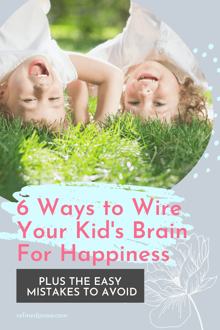 How to raise happy kids - a pin for Pinterest.