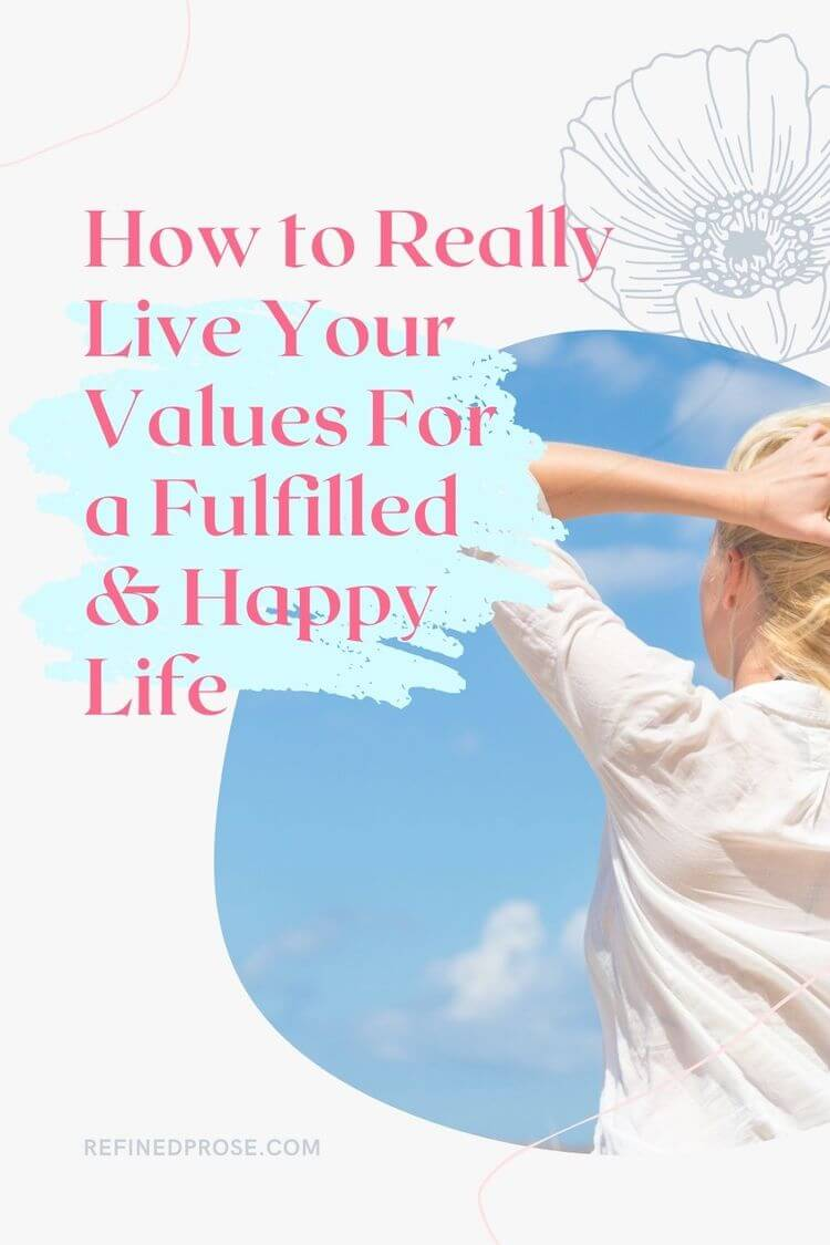 How to really live your values for a fulfilled and happy life pin.