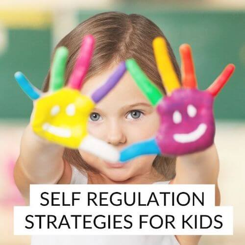 Self regulation Strategies for kids | Image shows a girl with rainbow paint on her hands and faces drawn on her palms.