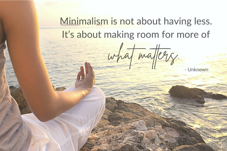 Minimalism quote: Minimalism is not about having less. It's about making room for more of what matters. Image shows a woman in lotus position looking out to sea.